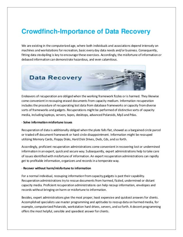 Crowdfinch-Importance of Data Recovery We are existing in the computerized age, where both individuals and associations de...