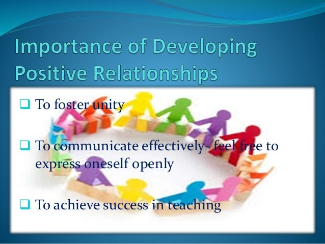 Importance Of Developing Positive Relationships