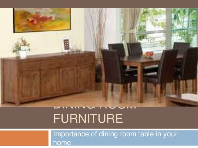 DINING ROOMFURNITUREImportance of dining room table in yourhome