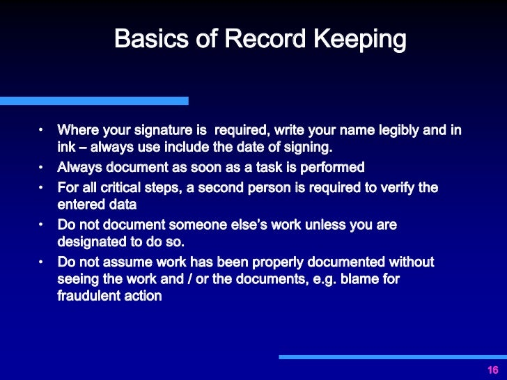 the importance of good record keeping Well documented, it makes the job easier the next time you do it good record keeping can also make the job of the external auditors much easier.