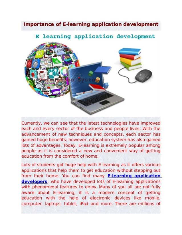 Importance of E-learning application developmentCurrently, we can see that the latest technologies have improvedeach and e...