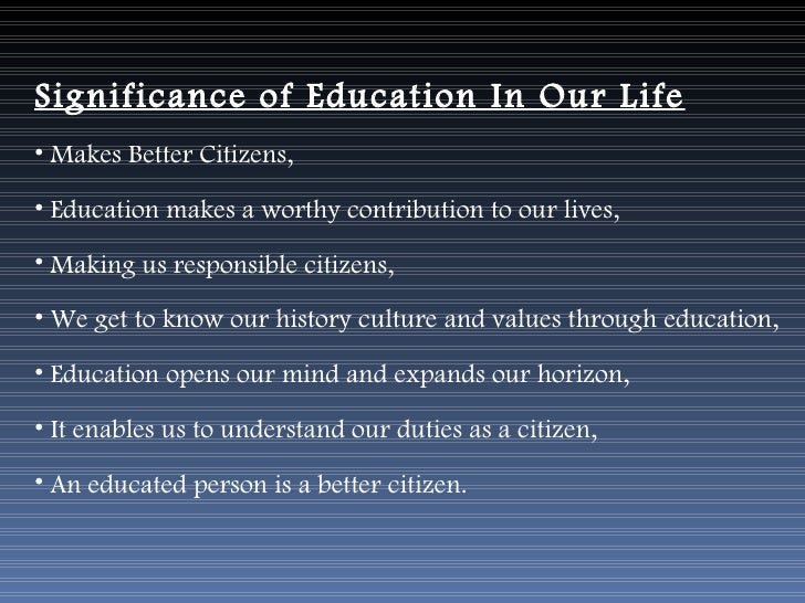 why is education important in our lives In a keynote speech addressed to the association of theatre in higher education  of our everyday lives  reasons why theatre is still important in the 21st.
