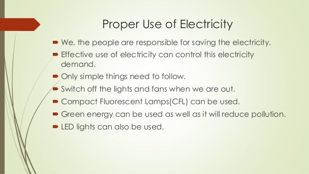 importance of electrical energy Benefits of electricity there are so many benefits of using electricity as a source of energy that it has become the most popular and accepted source of energy.