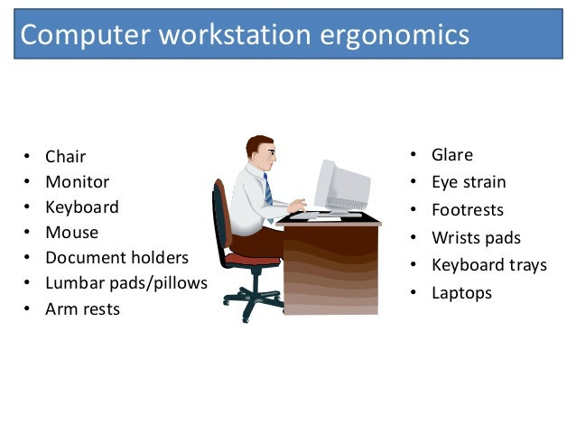 importance of ergonomic workstation design Ergonomics is the design of systems for comfortable interaction with people   people equate ergonomics with specially designed workstations and seating, the .