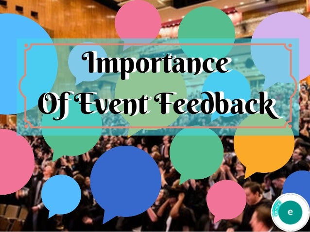 Importance Of�Event�Feedback Importance Of�Event�Feedback