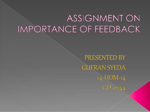  Meaning of feedback  Feedback as resource orientation  The importance of feedback  Barriers of feedback  Conclusion