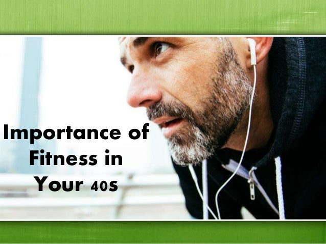 Importance of Fitness in Your 40s