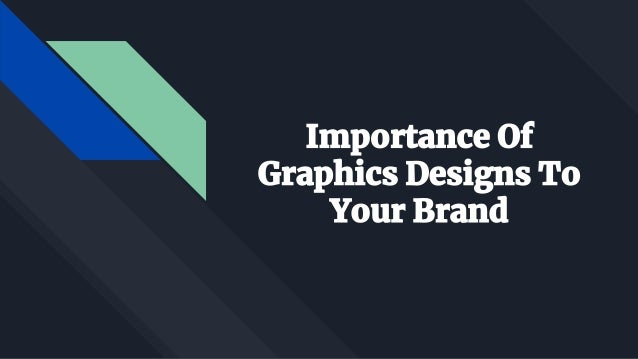 ❖ Graphic Design Makes Your First Impression