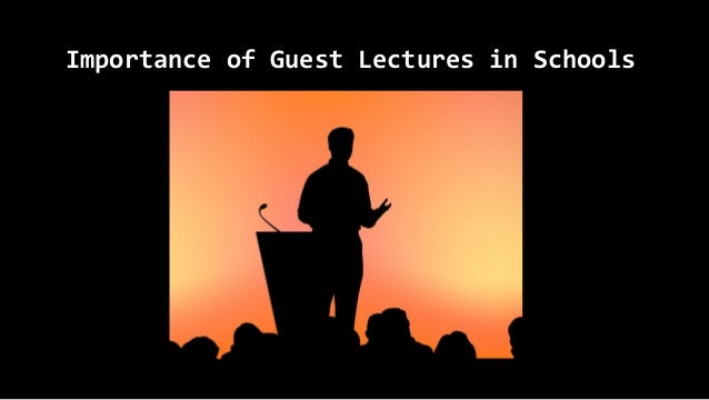 Importance of Guest Lectures in Schools