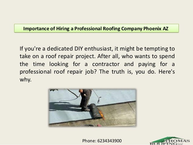 Importance Of Hiring A Professional Roofing Company Phoenix AZ If Youu0027re A  Dedicated DIY ...