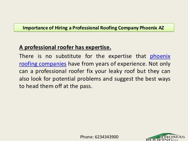 Phone: 6234343900; 3. Importance Of Hiring A Professional Roofing Company  Phoenix ...