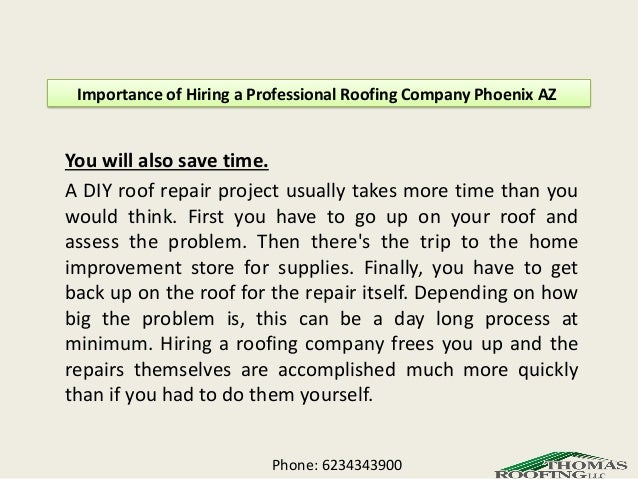 Phone: 6234343900; 6. Importance Of Hiring A Professional Roofing Company  ...