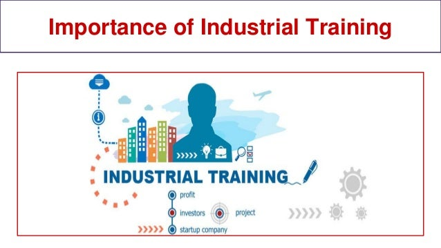 Importance of Industrial Training