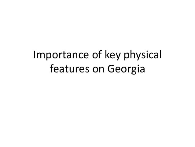 Importance of key physical features on Georgia