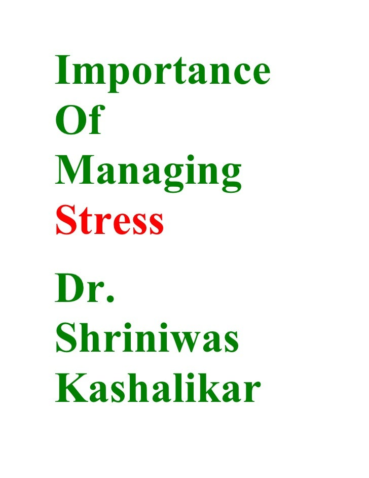 Importance Of Managing Stress Dr. Shriniwas Kashalikar