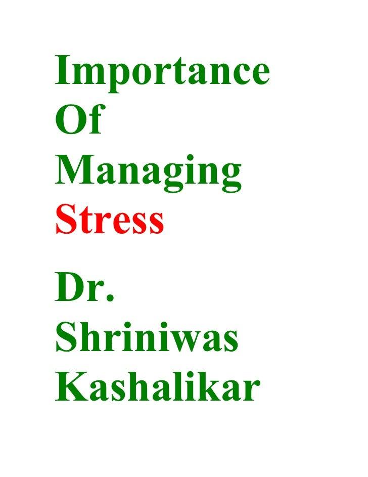 Importance Of Managing Stress Dr. Shriniwas Kashalikar