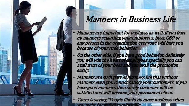 importance of manners Today i have been reflecting on the importance of manners in the society in which we are currently living, the isolation (we are regularly glued to devices and.