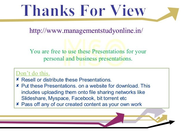 http://www.managementstudyonline.in/ You are free to use these Presentations for your personal and business presentations....
