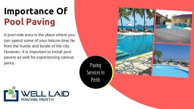 Importance Of Pool Paving A pool side area is the place where you can spend some of your leisure time far from the hustle ...