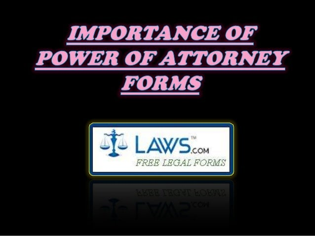 Importance of power of attorney forms ppt