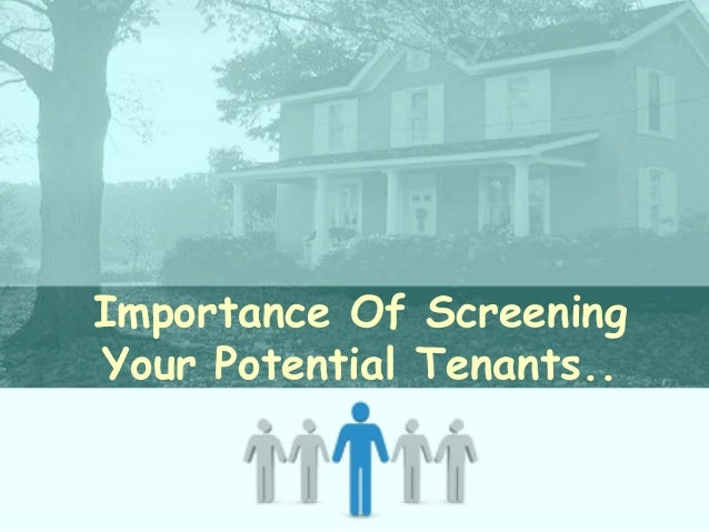 Importance Of Screening Your Potential Tenants..