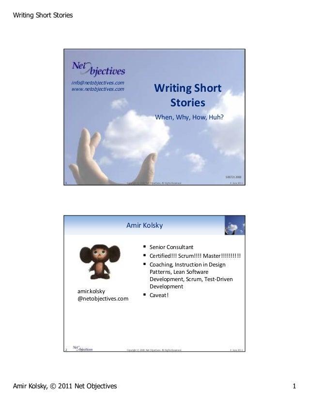 Writing Short Stories Amir Kolsky, © 2011 Net Objectives 1 info@netobjectives.com www.netobjectives.com 1 Copyright © 2008...