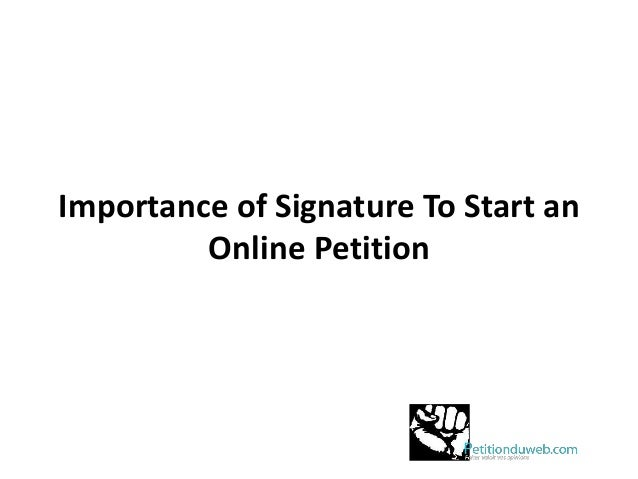 Of Signature To Start An Online Petition