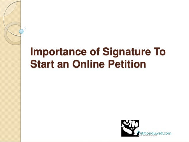 ImportanceOfSignatureToStartAnOnlinePetitionJpgCb