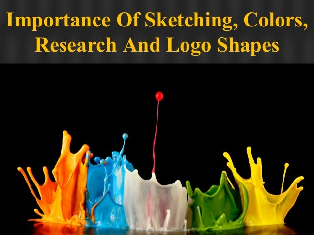 Importance Of Sketching, Colors, Research And Logo Shapes