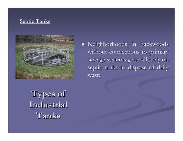 Types ofTypes of IndustrialIndustrial TanksTanks Neighborhoods in backwoodsNeighborhoods in backwoods without connections ...