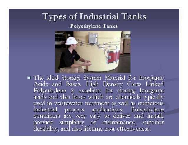 Types of Industrial TanksTypes of Industrial Tanks The ideal Storage System Material for InorganicThe ideal Storage System...