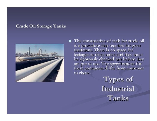 Types ofTypes of IndustrialIndustrial TanksTanks The construction of tank for crude oilThe construction of tank for crude ...