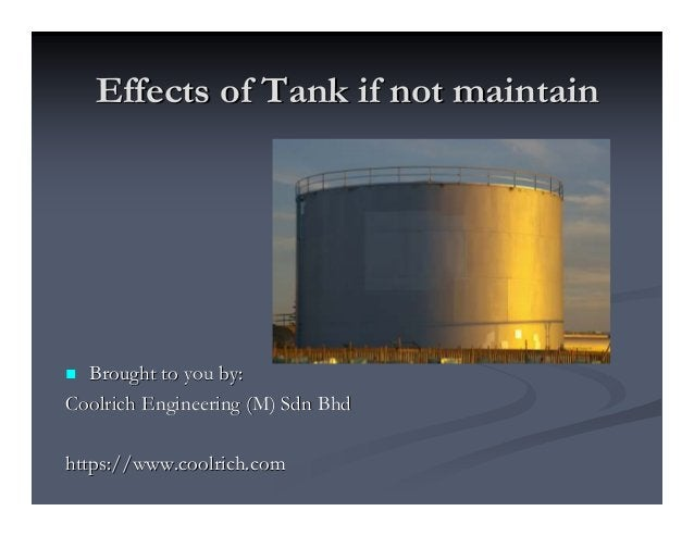Effects of Tank if not maintainEffects of Tank if not maintain Brought to you by:Brought to you by: CoolrichCoolrich Engin...
