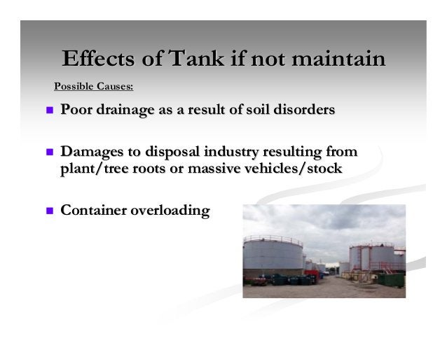 Effects of Tank if not maintainEffects of Tank if not maintain Poor drainage as a result of soil disordersPoor drainage as...