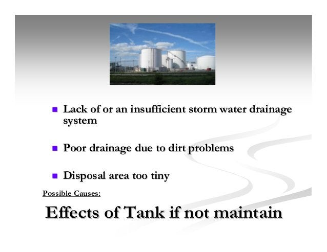 Effects of Tank if not maintainEffects of Tank if not maintain Lack of or an insufficient storm water drainageLack of or a...