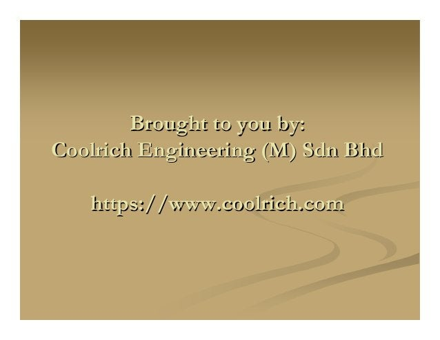 Brought to you by:Brought to you by: CoolrichCoolrich Engineering (M)Engineering (M) SdnSdn BhdBhd https://https://www.coo...