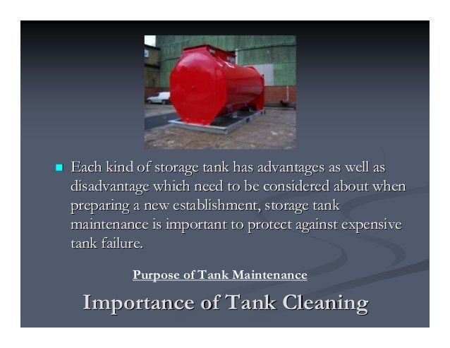 Importance of Tank CleaningImportance of Tank Cleaning Each kind of storage tank has advantages as well asEach kind of sto...