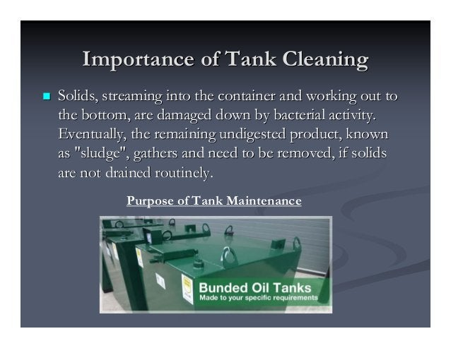 Importance of Tank CleaningImportance of Tank Cleaning Solids, streaming into the container and working out toSolids, stre...