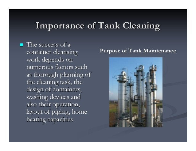 Importance of Tank CleaningImportance of Tank Cleaning The success of aThe success of a container cleansingcontainer clean...