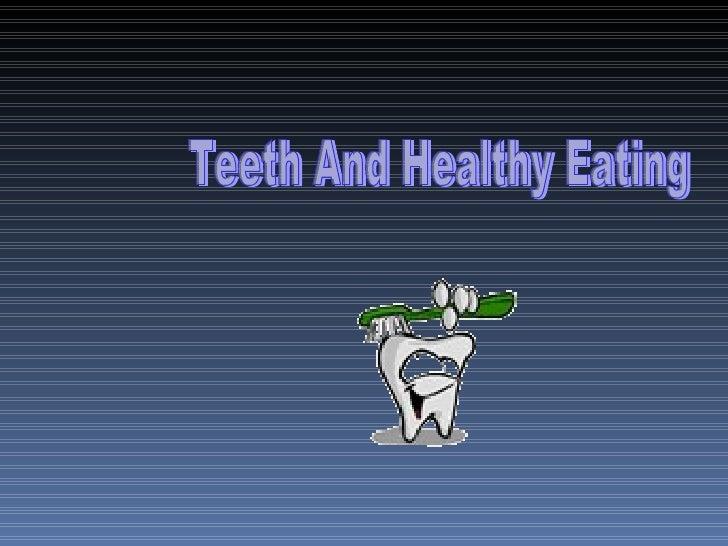 Teeth And Healthy Eating
