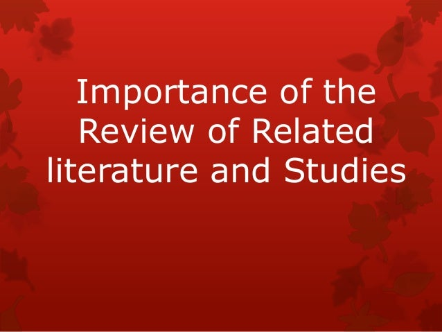 the review of related literature and studies essay Review of related literature and studies english language essay this essay has been submitted by a review of related literature and studies is relevant to.