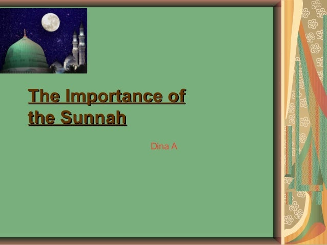 The Importance of the Sunnah Dina A