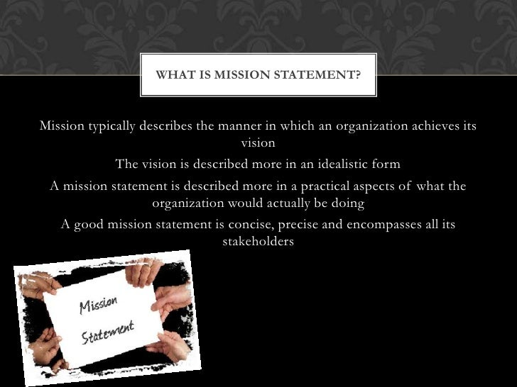 importance of vision and mission statement The mission statement announces to the world why your  how to write a vision statement will lead you through the process of creating a vision statement of your.