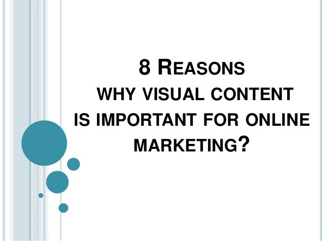 8 REASONS WHY VISUAL CONTENT IS IMPORTANT FOR ONLINE MARKETING?
