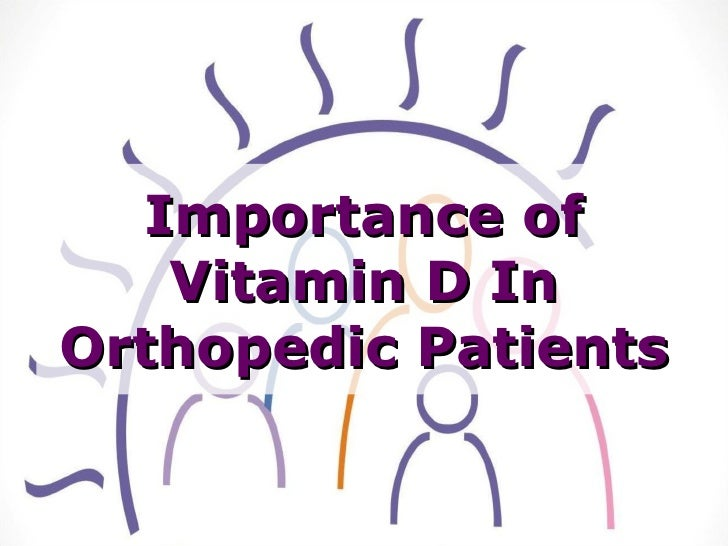 Importance of Vitamin D In Orthopedic Patients