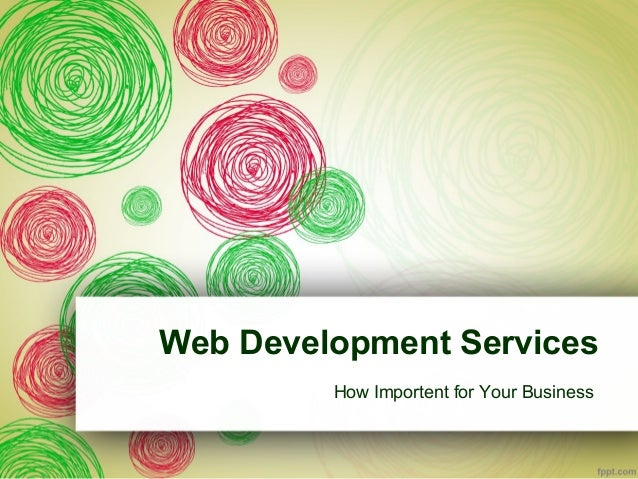 Web Development Services         How Importent for Your Business