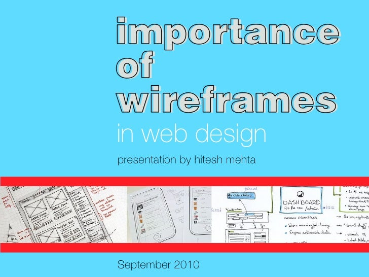 importance of wireframes in web design presentation by hitesh mehta     September 2010