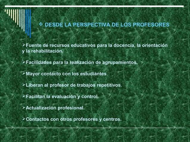  DESDE LA PERSPECTIVA DE LOS PROFESORESFuente de recursos educativos para la docencia, la orientacióny la rehabilitación...