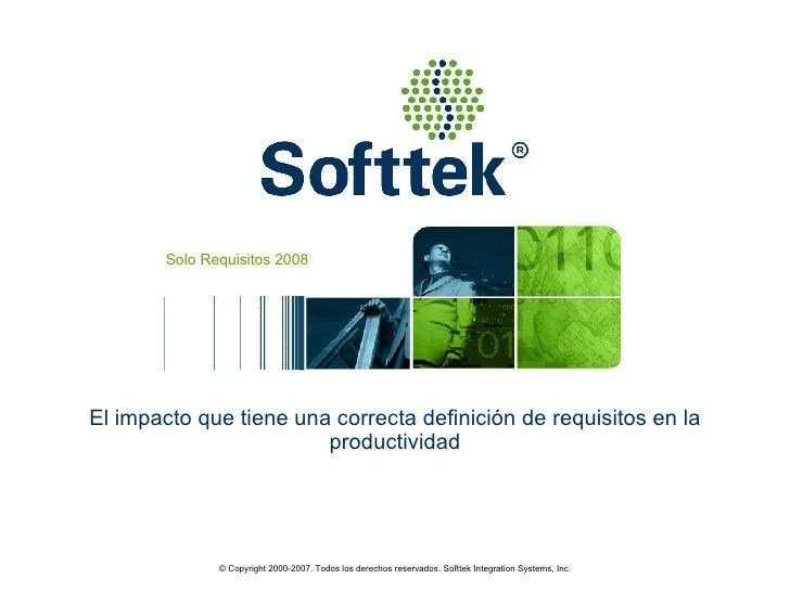 El impacto que tiene una correcta definición de requisitos en la productividad Solo Requisitos 2008