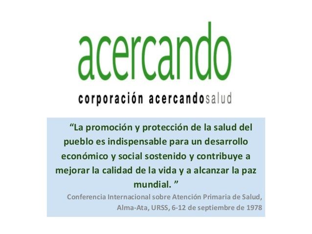 """""""La promoción y protección de la salud del  pueblo es indispensable para un desarrollo  económico y social sostenido y con..."""